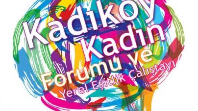 Kadıköy Kadın Forumu ve Yerel Eşitlik Çalıştayı Sonuçları Kitaplaştırıldı