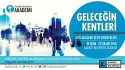 Açık Akademi Seminerleri Başlıyor: Geleceğin Kentleri